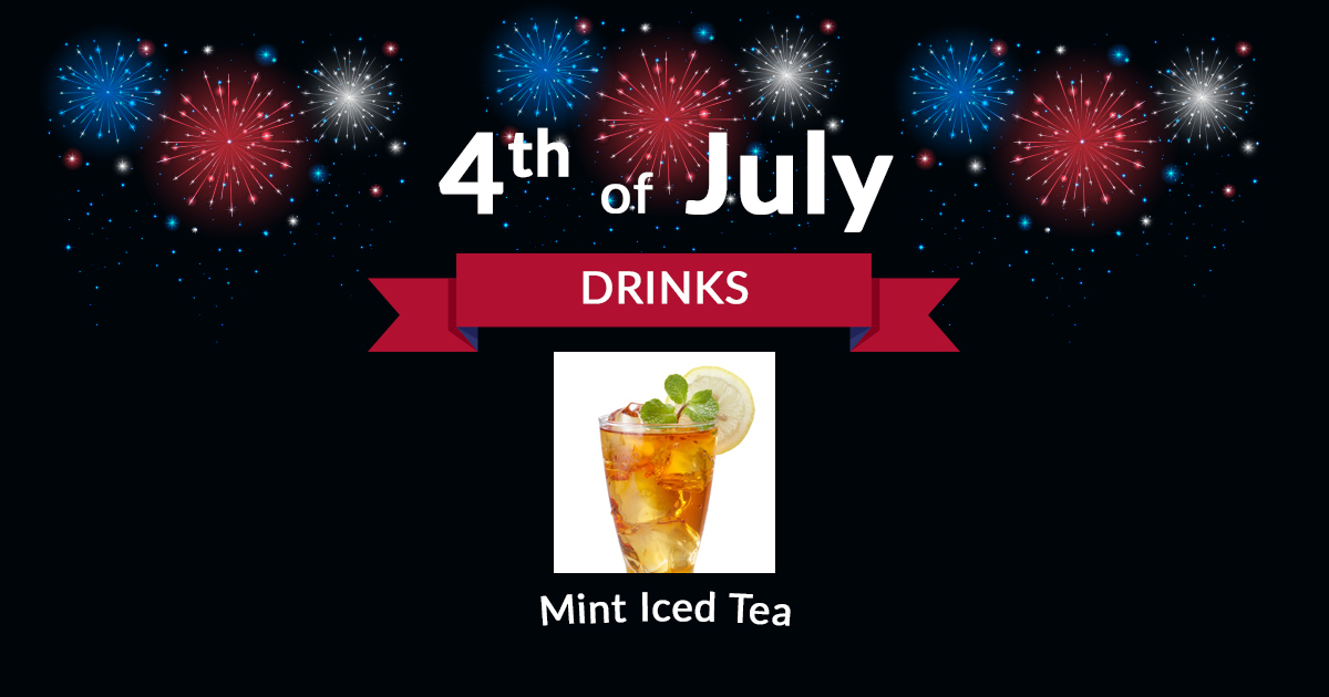 4th of July Drink Mint Iced Tea