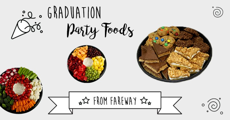 Graduation party foods from fareway.